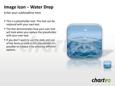 Have you already checked out our broad offer of Image Icons for PowerPoint? Download water drop template at http://www.charteo.com/en/PowerPoint/Backgrounds-Images/Photo-Icons/Image-Icon-Water-Drop-PowerPoint.html