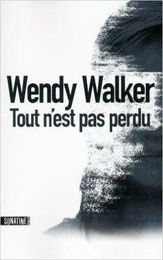 Tout n'est pas perdu, par Wendy Walker 2dd28eb24f6f3e0f818cb49300232f48