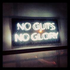 No Guts, No Glory.