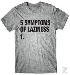 5 symptoms of laziness.... 1.
