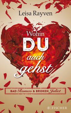 Leisa Rayven: Wohin du auch gehst (FISCHER Verlag) #Buch #Bücher #Liebe #lesen