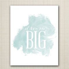 dream big printable 8x10 children's art print by westwillow, $5.00