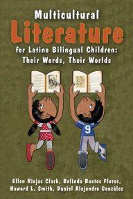 Multicultural Literature for Latino Bilingual Children by Ellen Riojas Clark, Belinda Bustos Flores, Howard L. Smith, Daniel Alejandro Gonzalez |, Paperback | Barnes & Noble