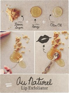 for smoother, more kissable lips! 1 part brown sugar + a part olive oil + 1 part honey