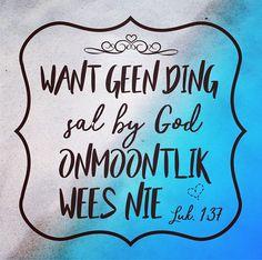 geen ding saal by GOD onmoontlik wees nie Christianity, Bible, God, Bread, Afrikaans, Biblia, Dios, Afrikaans Language, Breads