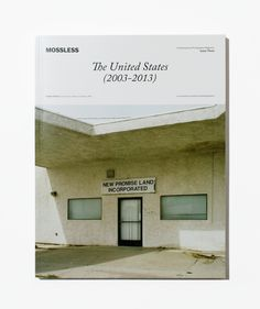 Mossless Issue Three: The United States 2003-2013