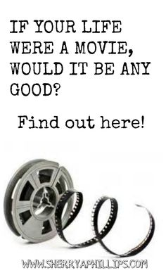 If your life were a movie, would it be any good? Find out here! sherryaphillips.c... #Success #Motivation #Abundance