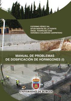 Manual de problemas de dosificación de hormigones (I) / Ceferino Pérez Val ... [et al.]