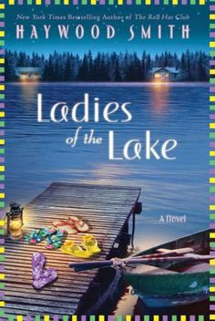 "Read ""Ladies of the Lake A Novel"" by Haywood Smith available from Rakuten Kobo. From Haywood Smith, the New York Times bestselling author of THE RED HAT CLUB novels comes a pitch perfect story of four. Up Book, Book Club Books, Book Lists, Book Nerd, I Love Books, Great Books, Books To Read, Red Hat Club, Four Sisters"