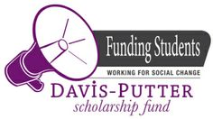 Davis-Putter Scholarship provides $10,000 grants to undergraduate and graduate students actively working for social and economic justice.