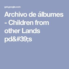 Archivo de álbumes - Children from other Lands  pd's