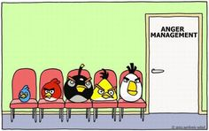 Angry Birds taking Anger management classes this World Anger Day!!!