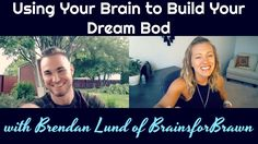 Using Your Brain to Build Your Dream Bod -Interview with Brendan Lund of BrainsforBrawn We discuss healing your relationship with food, picking a healthy fitness goal, and how to actually KEPP your fitness results once you've achieved them! You Fitness, Fitness Goals, Workout Results, Lund, Your Brain, Dreaming Of You, Interview, Healing, Advice