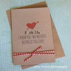 F it, I know you two weirdos belonged together! Wedding or Anniversary card Irish Greetings, Irish Blessing, Card Wedding, Kraft Envelopes, Anniversary Cards, Blessings, Knowing You, Birthday Cards, Greeting Cards