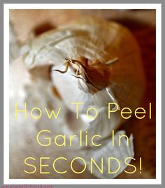 How To Peel Garlic In SECONDS! Via West 5th Love #Tips #Tricks #Cooking #Garlic