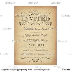 Elegant Vintage Typography Wedding Invitations Vintage wedding invitations. Elegant antique aged parchment background with beautiful fancy swirls, scrolls and 19th Century Victorian floral motif. Classic swash script typography mixed with retro letterpress-look typeface -- plain and simple, no border. Perfect for traditional church weddings or rustic country farm, estate, or garden weddings, but with a trendy touch of sophisticated modern styling for the contemporary bride and groom. Just…
