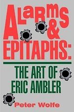 Alarms and Epitaphs: The Art of Eric Ambler by Peter Wolfe.