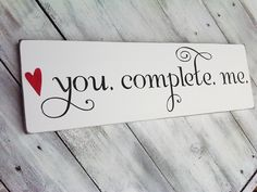 """Wedding Signs, Anniversary, Engagement - """"You Complete Me"""" - Romantic gift for husband or wife, boyfriend girlfriend, engagement photos. $28.00, via Etsy."""