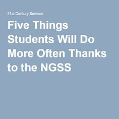 Five Things Students Will Do More Often Thanks to the NGSS