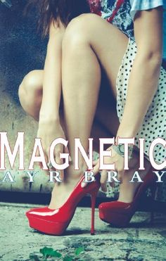 Magnetic (New Adult Contemporary Romance) by Ayr Bray, http://www.amazon.com/dp/B00FFFM6D4/ref=cm_sw_r_pi_dp_hLkssb10SGS55