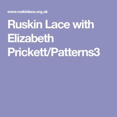 Ruskin Lace with Elizabeth Prickett/Patterns Lace, Traditional, Patterns, Block Prints, Racing, Pattern, Models, Templates