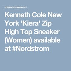 Kenneth Cole New York 'Kiera' Zip High Top Sneaker (Women) available at #Nordstrom