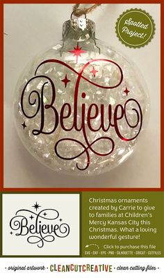 Christmas ornaments created by Carrie to give to families at Children's Mercy Kansas City this Christmas. What a loving wonderful gesture! ornaments SVG Believe svg Believe in Christmas svg Believe the Magic svg fancy font stars svg file design - PN Glitter Ornaments, Diy Christmas Ornaments, Ornament Crafts, Diy Christmas Gifts, Holiday Crafts, Christmas Decorations, Cricut Ornament, Christmas Vinyl Crafts, Handmade Ornaments