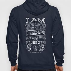HOODY UNISEX ZIP NAVY SMALL BACK PRINT ZIP. Typography Motivational Christian Bible Verses Poster - John 8:12 - California Fleece Pullover Hoody made with a 100% California Fleece cotton. Complete with kangaroo pocket this stretchy, comfortable fit, unisex cut includes double-stitched cuffs and hem.