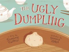 The Ugly Dumpling by Stephanie Campisi