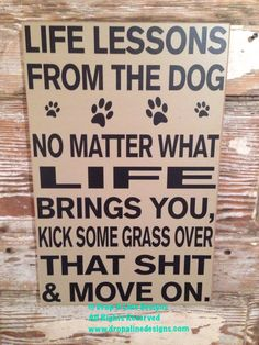Life Lessons From The Dog 12x18 wood sign by DropALineDesigns