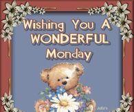 Wishing You A Wonderful Monday