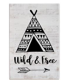 Take a look at this 'Wild & Free' Wood Wall Sign today!