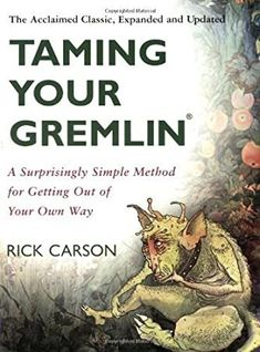 EBook Taming Your Gremlin (Revised Edition): A Surprisingly Simple Method for Getting Out of Your Own Way Author Richard David Carson, Got Books, Books To Read, Theory Of Change, Coaching, Interactive Activities, Gremlins, What To Read, Book Photography, Free Reading