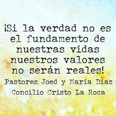 ¡Si la verdad no es el fundamento de nuestras vidas nuestros valores no serán reales!