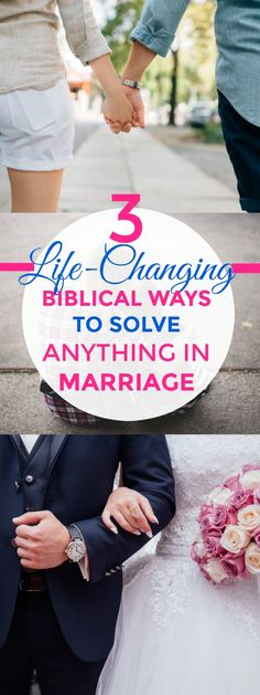 3 life-changing Biblical ways to solve ANYTHING any marriage!