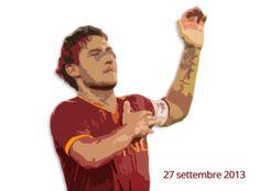 Francesco Totti, 27 settembre 2013- Auguri Capitano!
