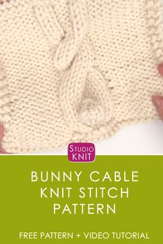 Perfect for Baby Blankets! Knit a Bunny Cable Knit Stitch Pattern with Free Knitting Pattern + Video Tutorial by Studio Knit. via How to Knit a Bunny Cable Knit Stitch Pattern with Free Knitting Pattern + Video Tutorial by Studio Knit Cable Knitting, Knitting Videos, Knitting For Beginners, Knitting Stitches, Free Knitting, Knitting Projects, Sewing Projects, Sewing Tutorials, Crochet Projects