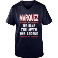 MARQUEZ The NAME The Myth The Legend #gift #ideas #Popular #Everything #Videos #Shop #Animals #pets #Architecture #Art #Cars #motorcycles #Celebrities #DIY #crafts #Design #Education #Entertainment #Food #drink #Gardening #Geek #Hair #beauty #Health #fitness #History #Holidays #events #Home decor #Humor #Illustrations #posters #Kids #parenting #Men #Outdoors #Photography #Products #Quotes #Science #nature #Sports #Tattoos #Technology #Travel #Weddings #Women