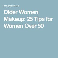 Older Women Makeup: 25 Tips for Women Over 50