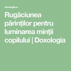 Rugăciunea părinților pentru luminarea minţii copilului | Doxologia Prayer Board, Relaxing Music, Prayers, Faith, Quotes, Reading, Astrology, Calming Music, Quotations