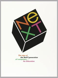 On a white ground, the logo of the NeXT corporation. An axonometric image of a black cube, composed of a square and two parallelograms. Imprinted on the top of the cube (in the black square) are four letters of the corportion in orange, yellow, green, and pink, respectively, N E over X T. Beneath the cube, in lower center, in orange: The sign of; in black: the NeXT generation; in green: of computers...; in pink: for Education.