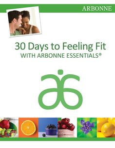 30 days to feeling fit guide Arbonne Healthy Living with Arbonne.com Independent Consultant ID No. 13845483