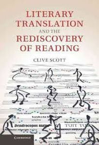 Literary Translation and the Discovery of Reading by Clive Scott - T 5 SCO