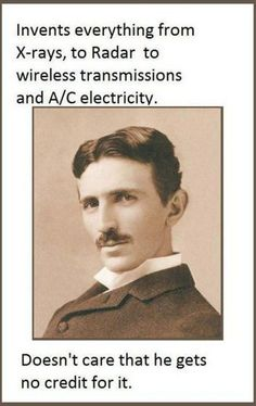 Nikola Tesla....my husband was told that he was a distant relative........who knows!?! It may be true!