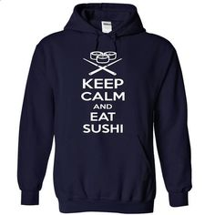 Keep calm and eat sushi - #shirt design #grey hoodie. ORDER NOW => https://www.sunfrog.com/Funny/Keep-calm-and-eat-sushi-NavyBlue-12301206-Hoodie.html?68278