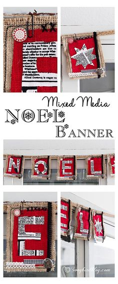 Make this Noel Christmas banner the easy way. Instead of sewing the fabric glue it on. See it on http://www.songbirdblog.com