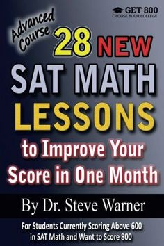 28 New SAT Math Lessons to Improve Your Score in One Month - Advanced Course: For Students Currently Scoring Above 600 in SAT Math and Want to Score 800 Paperback – Import 2 Dec 2015 Act Math, Math Test, Sat Math Prep, Best Sat Prep, Sat Tips, New Sat, Prep Book, Math Books, Free Math