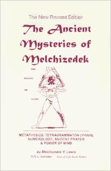 The Ancient Mysteries of Melchizedek Revised Edition (Nabi Moshe Y ...