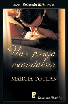 "Ana F. Malory  : ""Una pareja escandalosa"" de Marcia Cotlan"