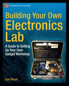 Building Your Own Electronics Lab: A Guide to Setting Up Your Own Gadget Workshop (Technology in Action) - Looters Adda Electronics Projects, Electronics Gadgets, Electronics Basics, Electronics Components, Electronics Storage, Technology Gadgets, Electronic Kits, Electronic Engineering, Electrical Engineering